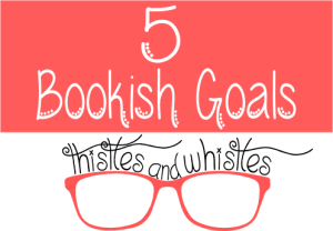 5 Bookish Goals