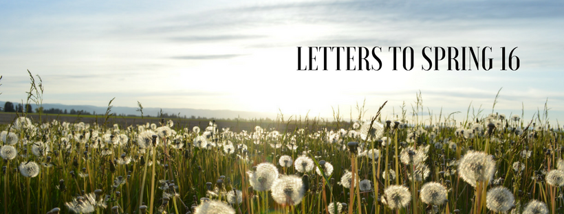 Letters to Spring 16